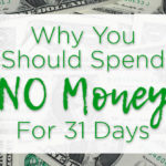 Why You Should Spend NO Money For 31 Days